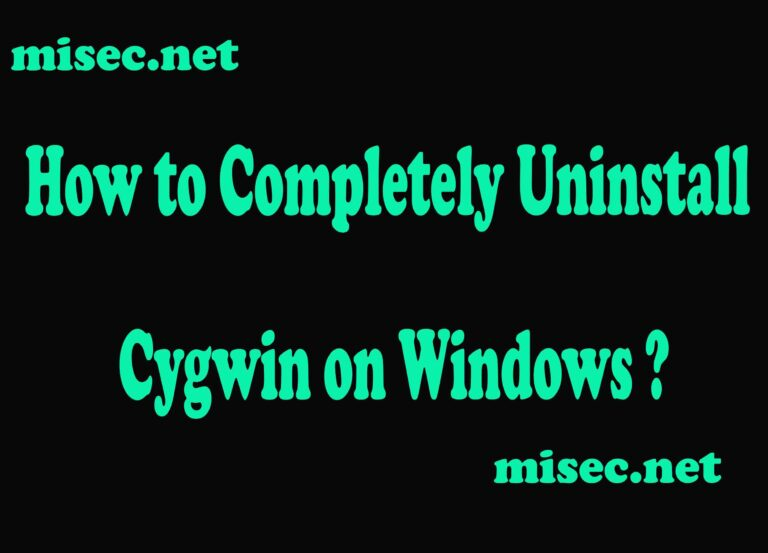 How to Completely Uninstall Cygwin on Windows